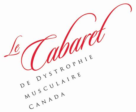 Le Cabaret de Dystrophie Musculaire Canada @ Le Windsor   Montréal   Québec   Canada